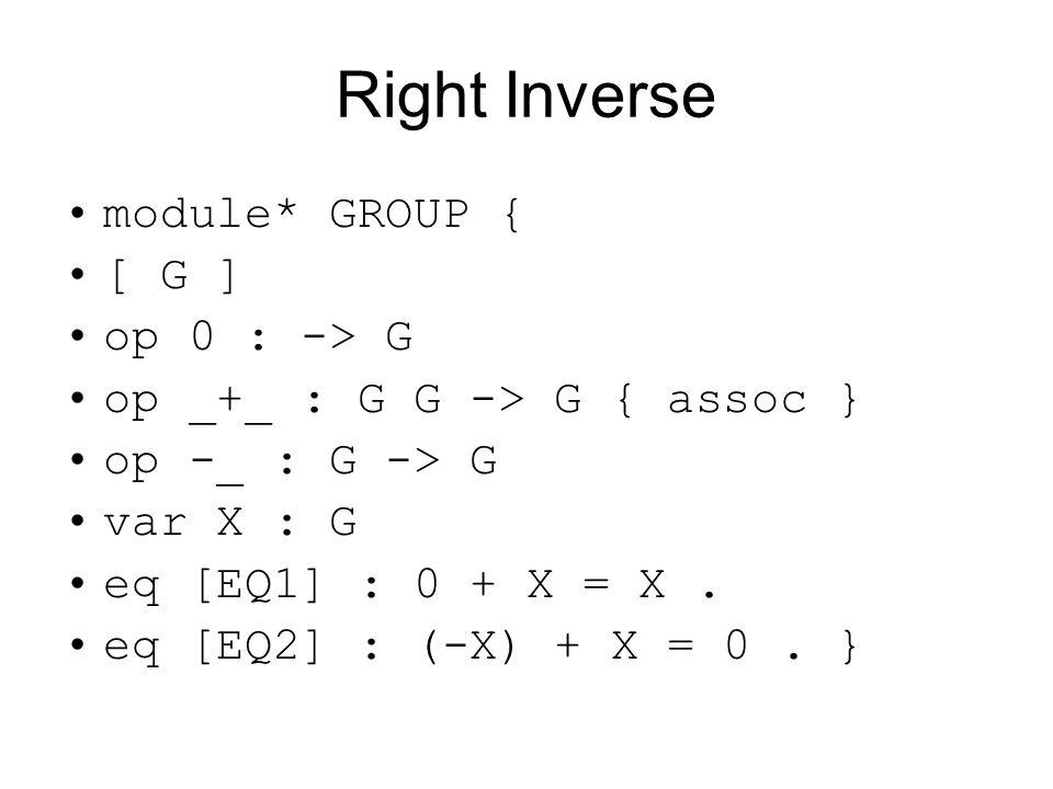Right Inverse module* GROUP { [ G ] op 0 : -> G